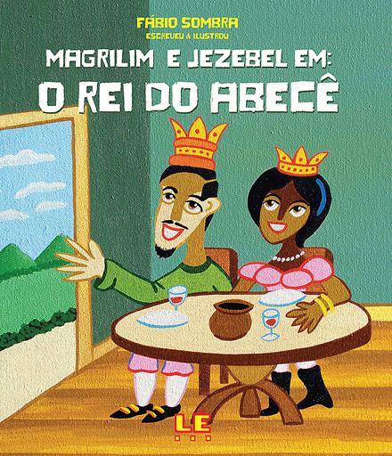 Magrilim e Jezebel em: O rei do Abecê