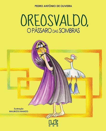 Oreosvaldo - O pássaro das sombras