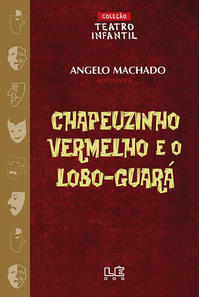 Chapeuzinho Vermelho e o Lobo-Guará - Teatro