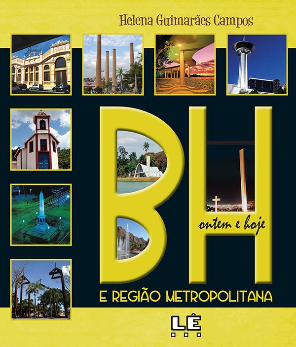BH ontem e hoje: Região Metropolitana